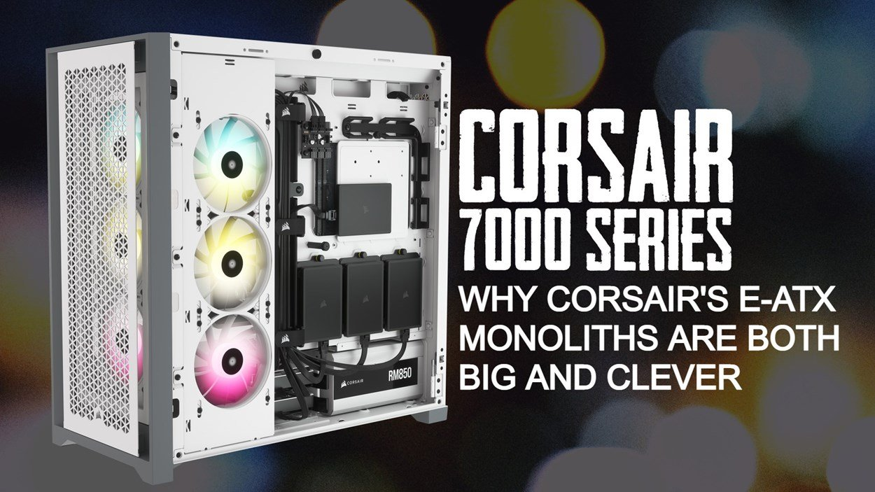 Why Corsair's e-ATX monoliths are both big and clever
