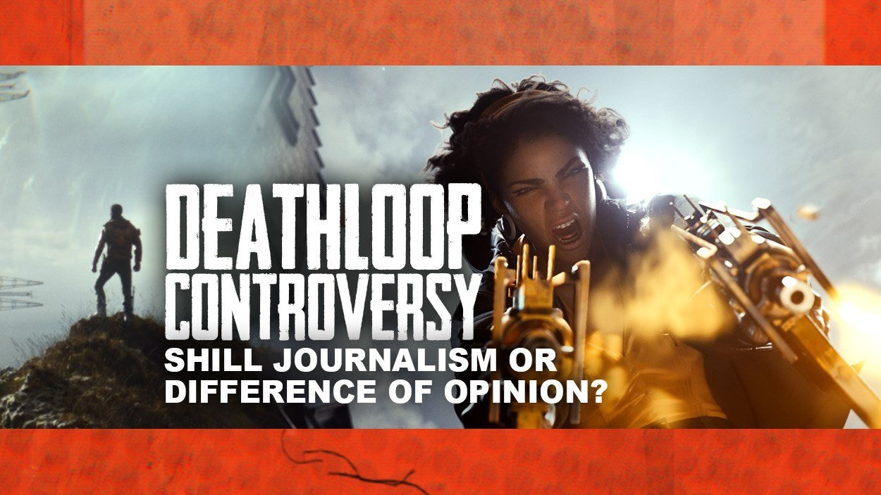 Deathloop Controversy - Shill Journalism or Difference of Opinion?