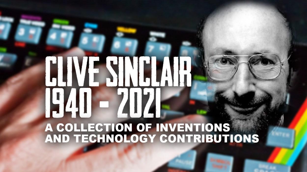 Sir Clive Sinclair - 1940 ~ 2021