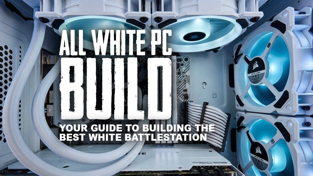 All White PC Build - Your guide to building the best white battlestation.