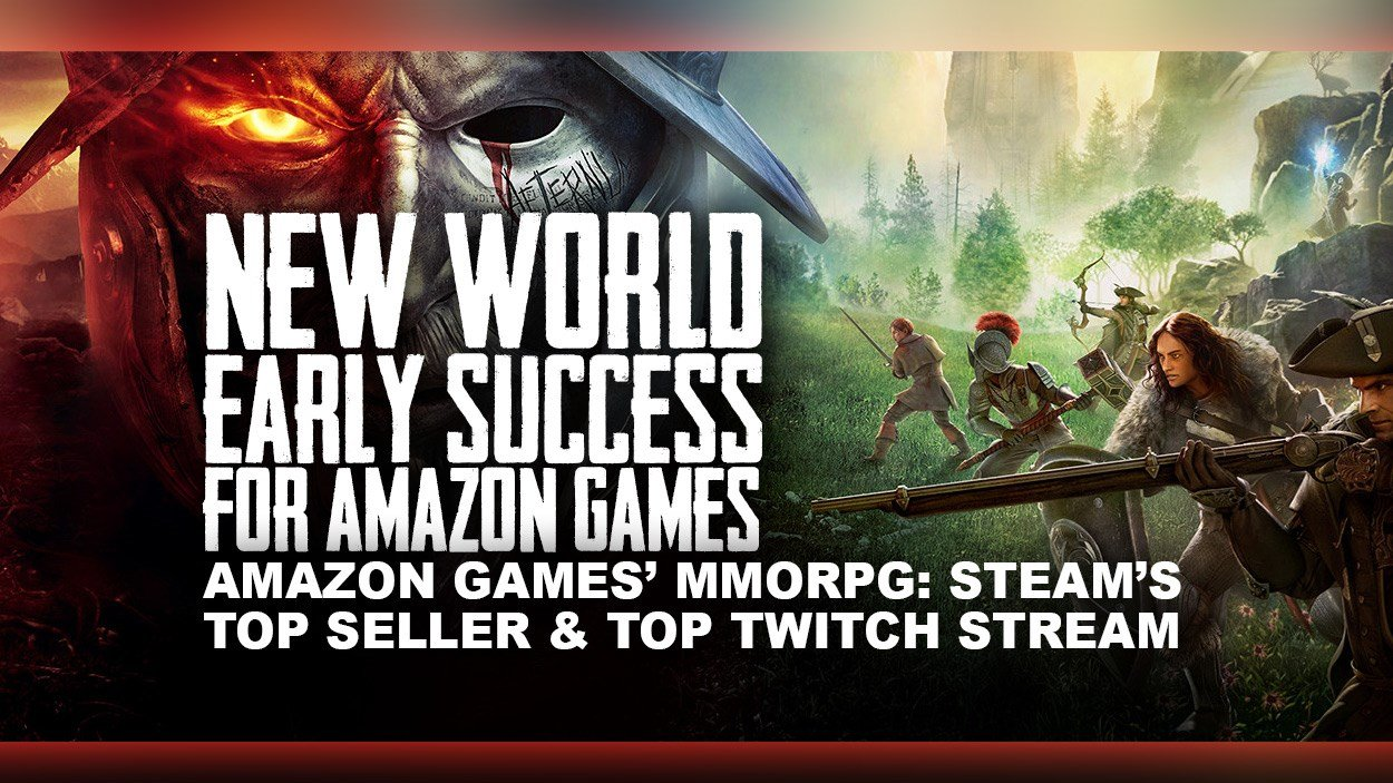 New World - an early success for Amazon Games as it hits Top Seller and Top Twitch Streams.