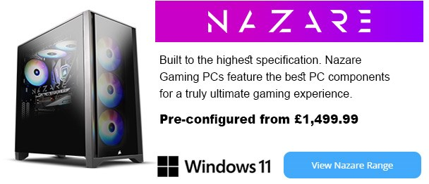 Nazare Gaming PCs, pre-configured from £1,499.99.