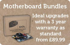 Motherboard Bundles at CCL. Ideal upgrades with a 3 year warranty!